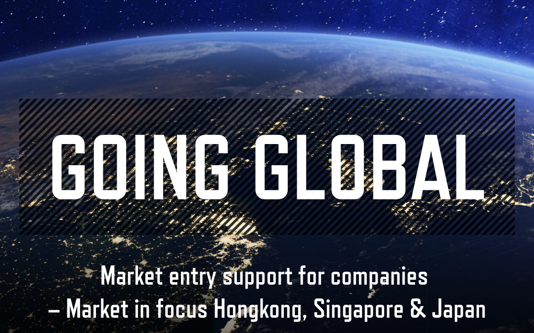 Going Global – Hongkong, Singapore & Japan