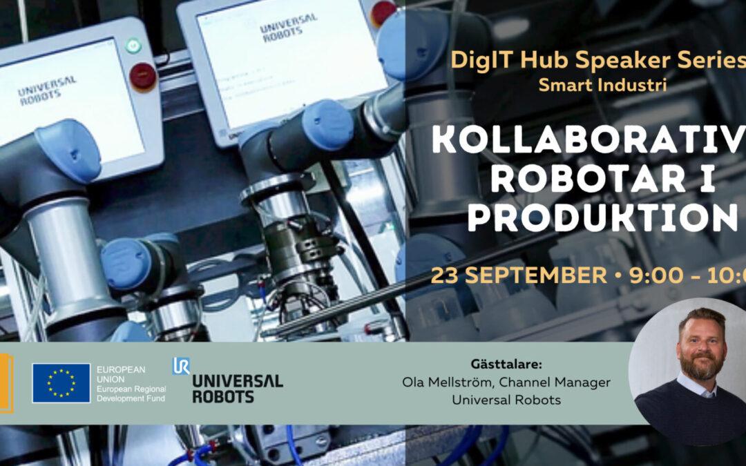 DigIT Hub Speaker Series: Kollaborativa robotar i produktion